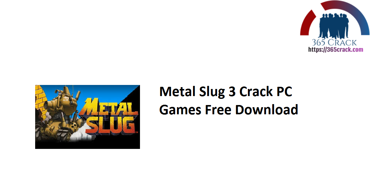 Metal Slug 3 Crack PC Games Free Download