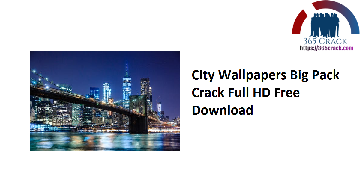City Wallpapers Big Pack Crack Full HD Free Download