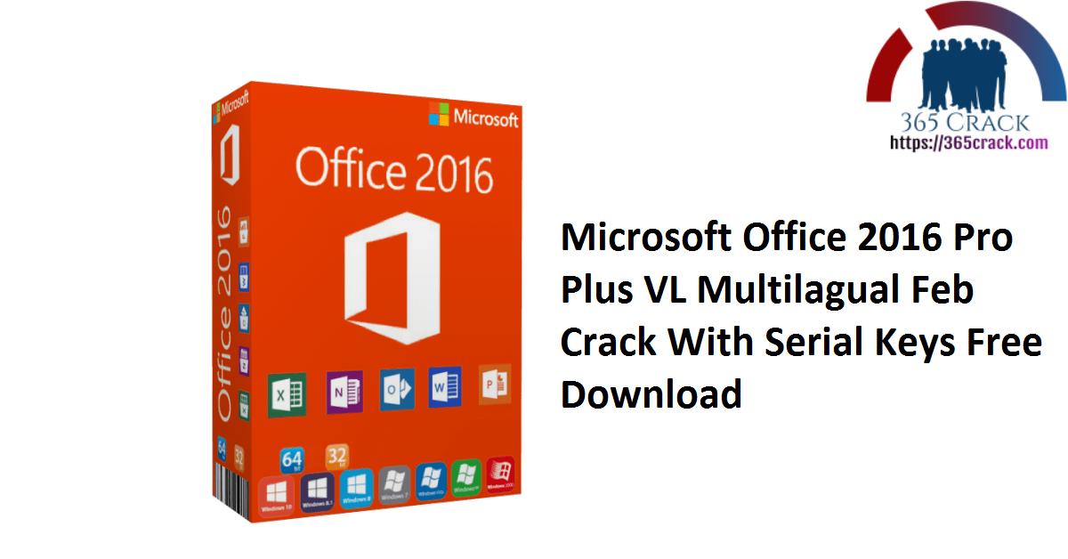 Microsoft Office 2016 Pro Plus VL Multilagual Feb Crack With Serial Keys Free Download