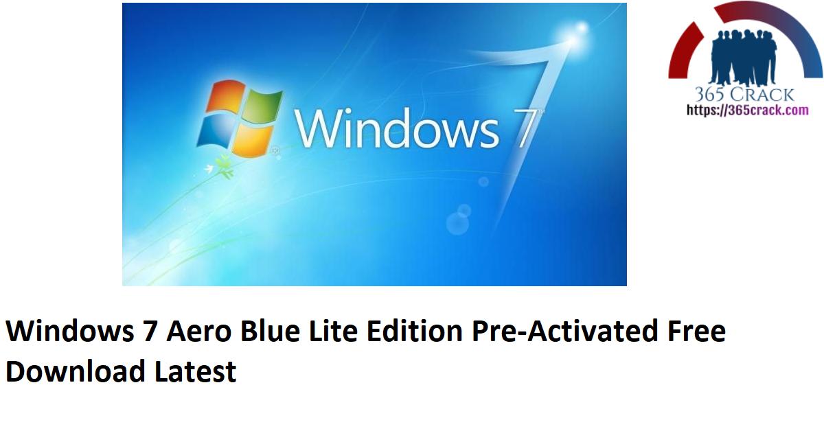 Windows 7 Aero Blue Lite Edition (x64) Pre-Activated {2021}