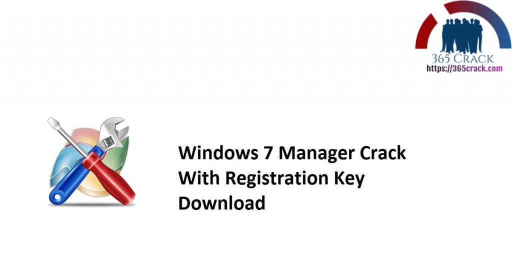 Windows 7 Manager Crack With Registration Key Download