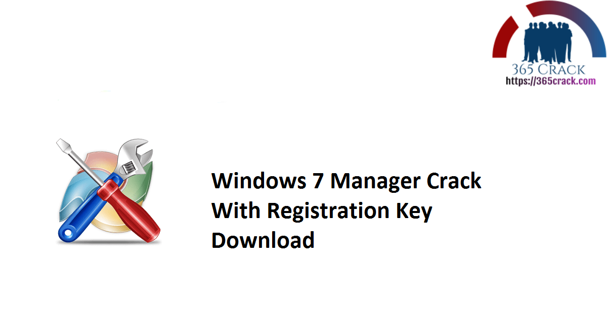 Windows 7 Manager Crack With Registration Key Download