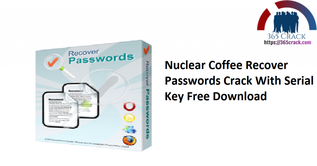 Nuclear Coffee Recover Passwords Crack With Serial Key Free Download