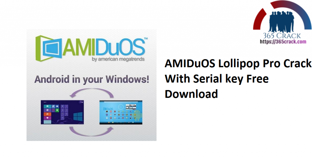 AMIDuOS Lollipop Pro Crack With Serial key Free Download