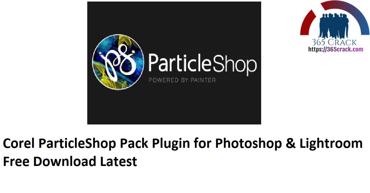 Corel ParticleShop Pack Plugin for Photoshop & Lightroom Free Download Latest