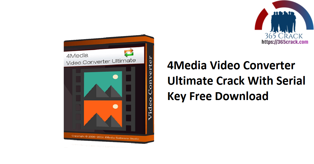 4Media Video Converter Ultimate Crack With Serial Key Free Download