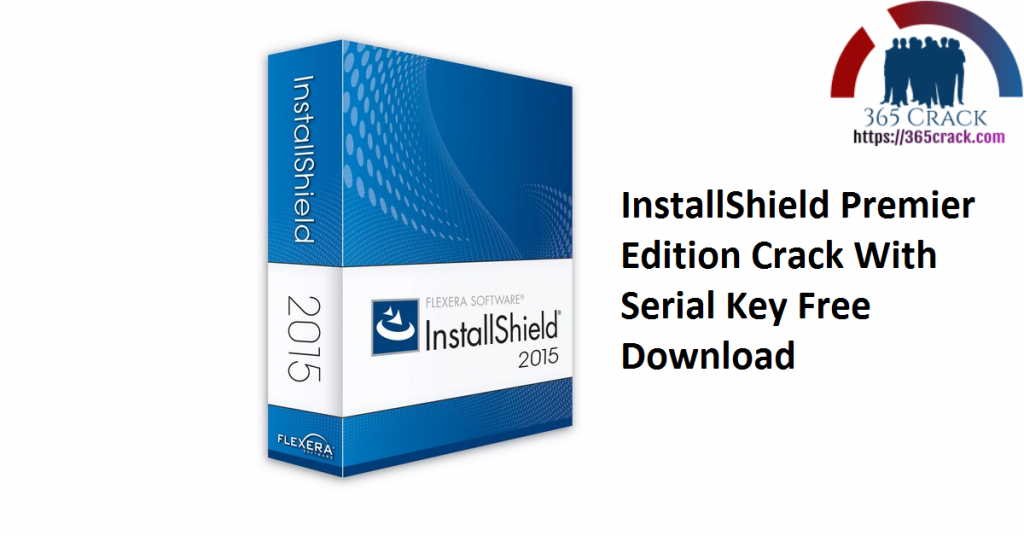 InstallShield Premier Edition Crack With Serial Key Free Download