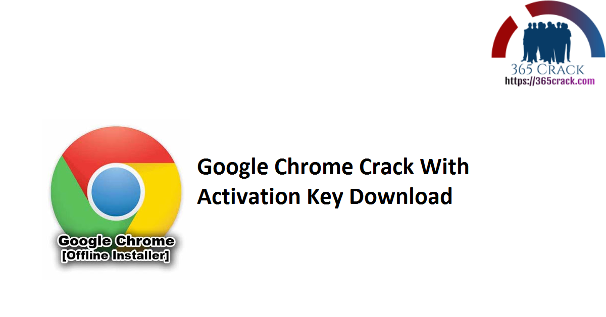 Google Chrome Crack With Activation Key Download