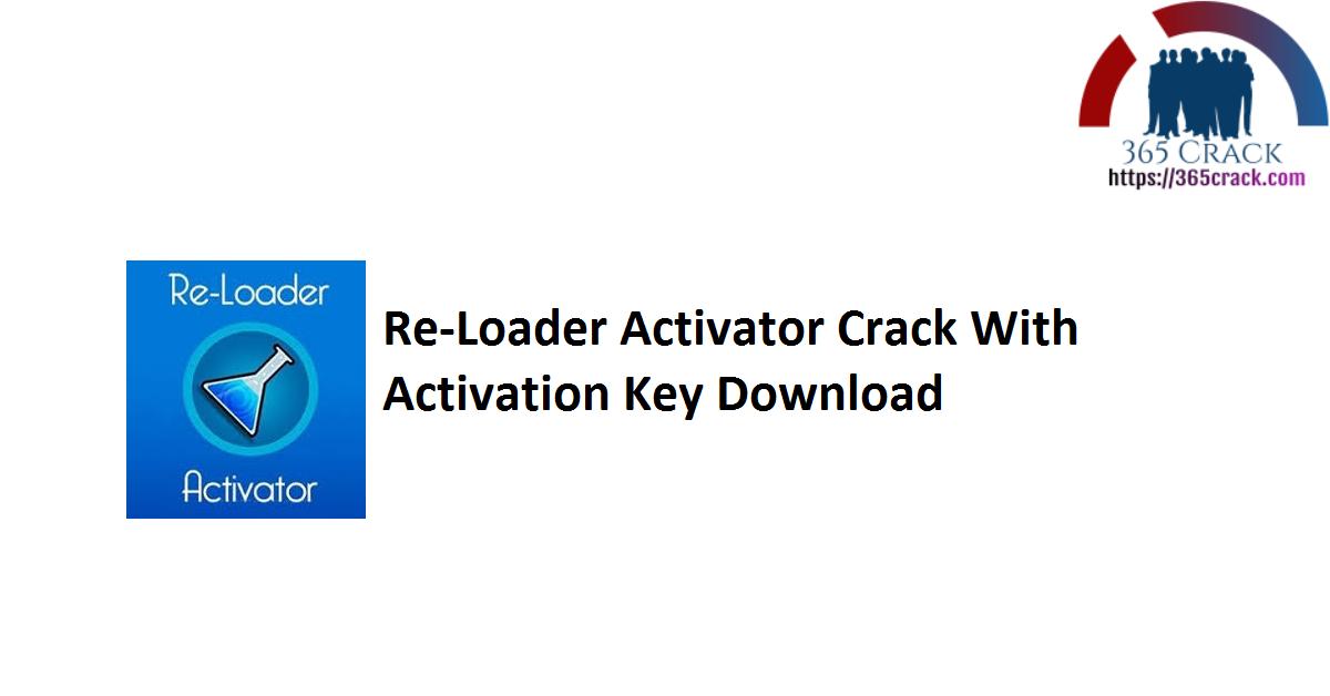 Re-Loader Activator Crack With Activation Key Download
