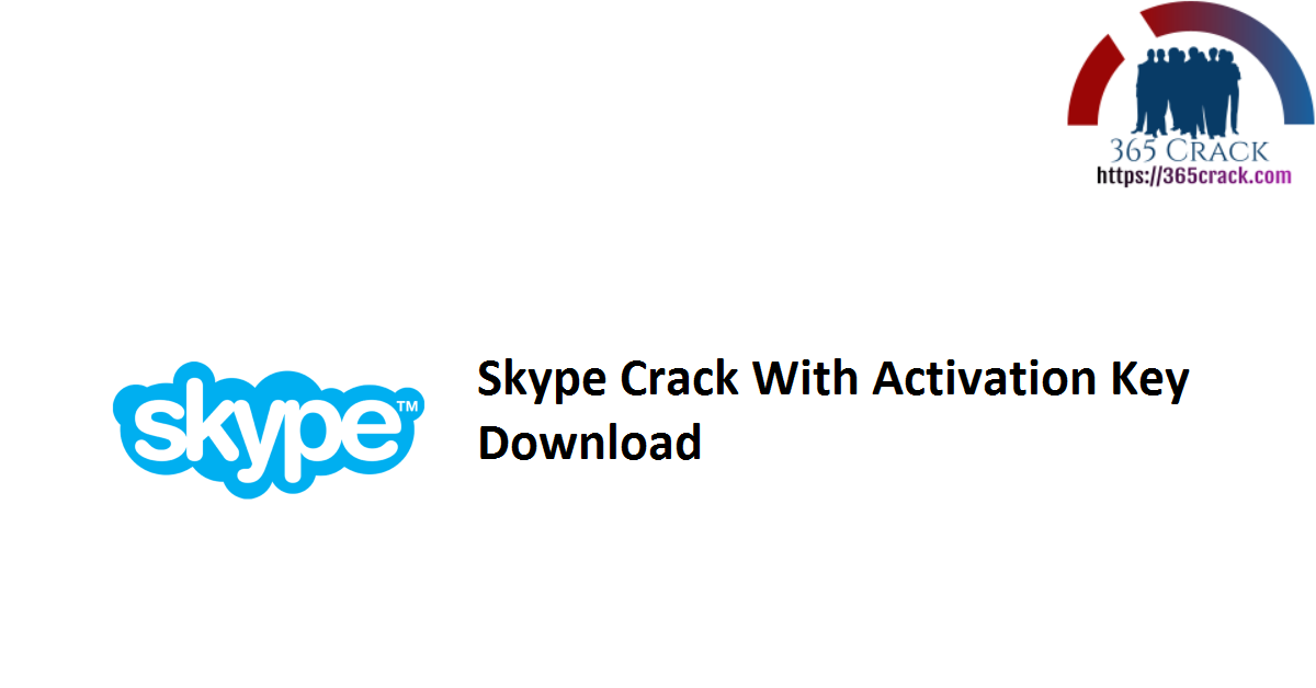Skype Crack With Activation Key Download