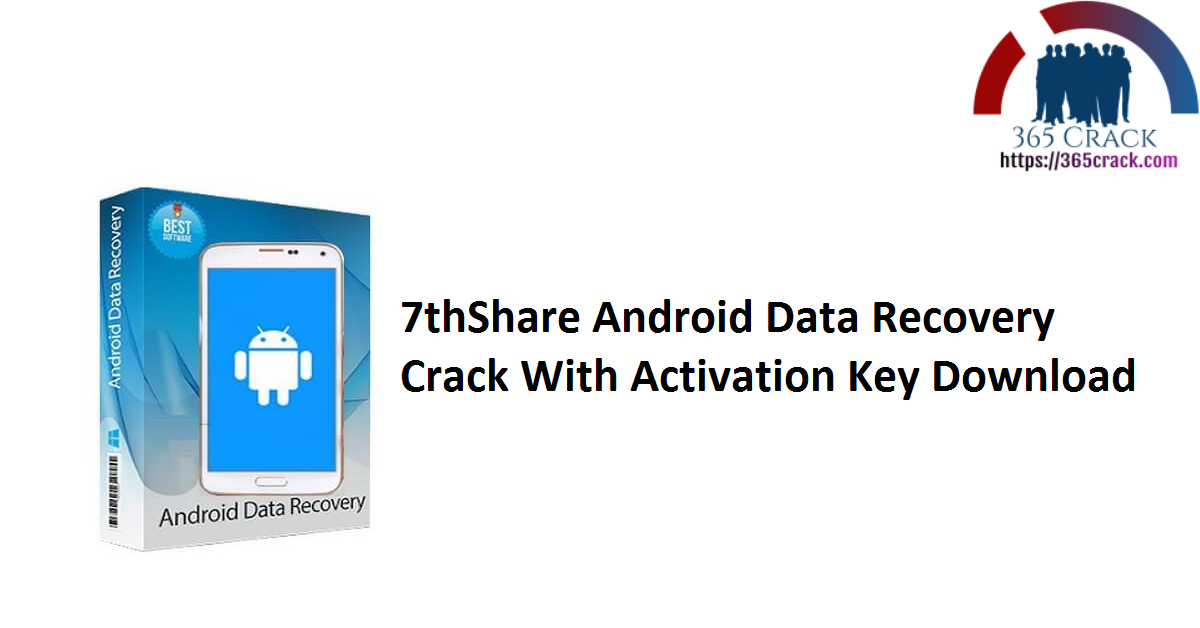 7thShare Android Data Recovery Crack With Activation Key Download