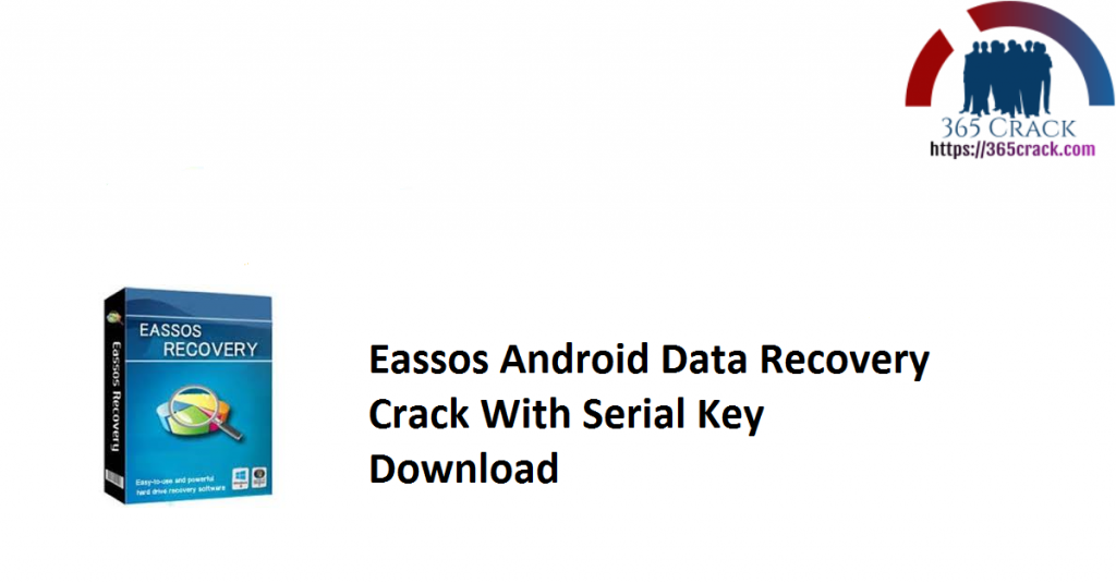Eassos Android Data Recovery Crack With Serial Key Download