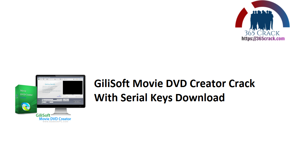 GiliSoft Movie DVD Creator Crack With Serial Keys Download