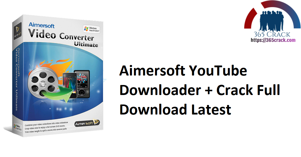 Aimersoft YouTube Downloader + Crack Full Download Latest