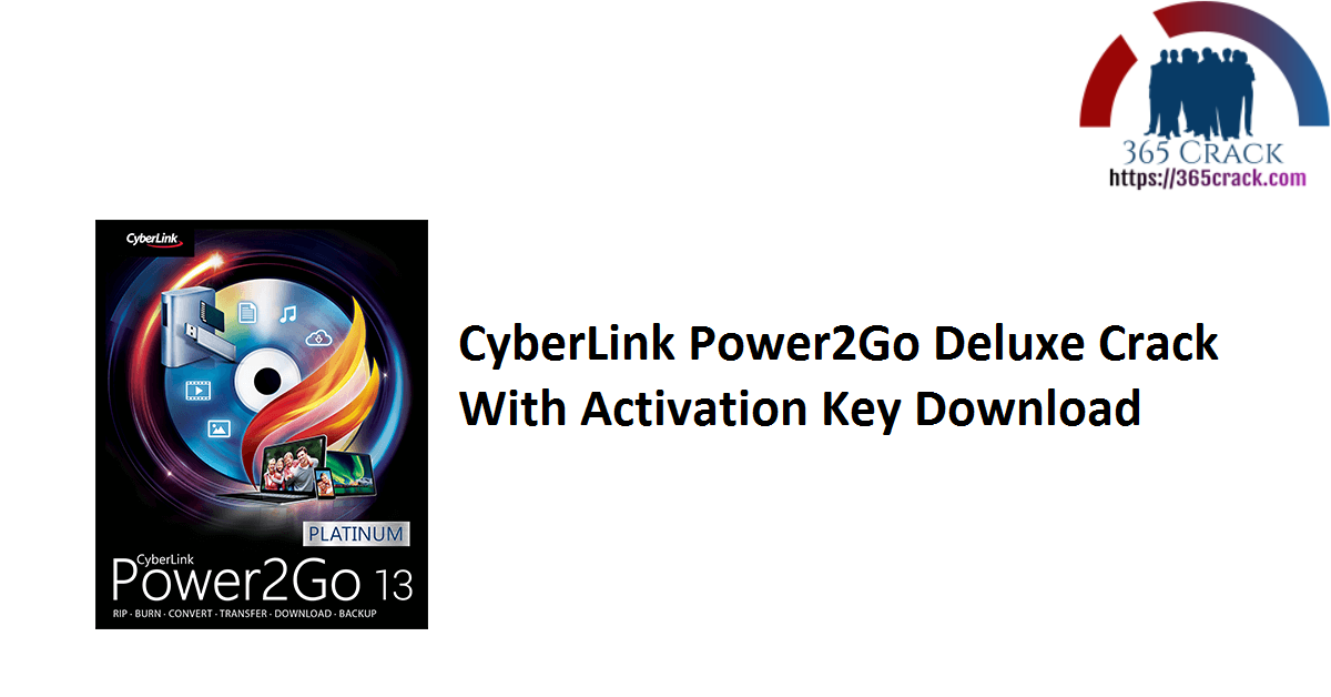 CyberLink Power2Go Deluxe Crack With Activation Key Download