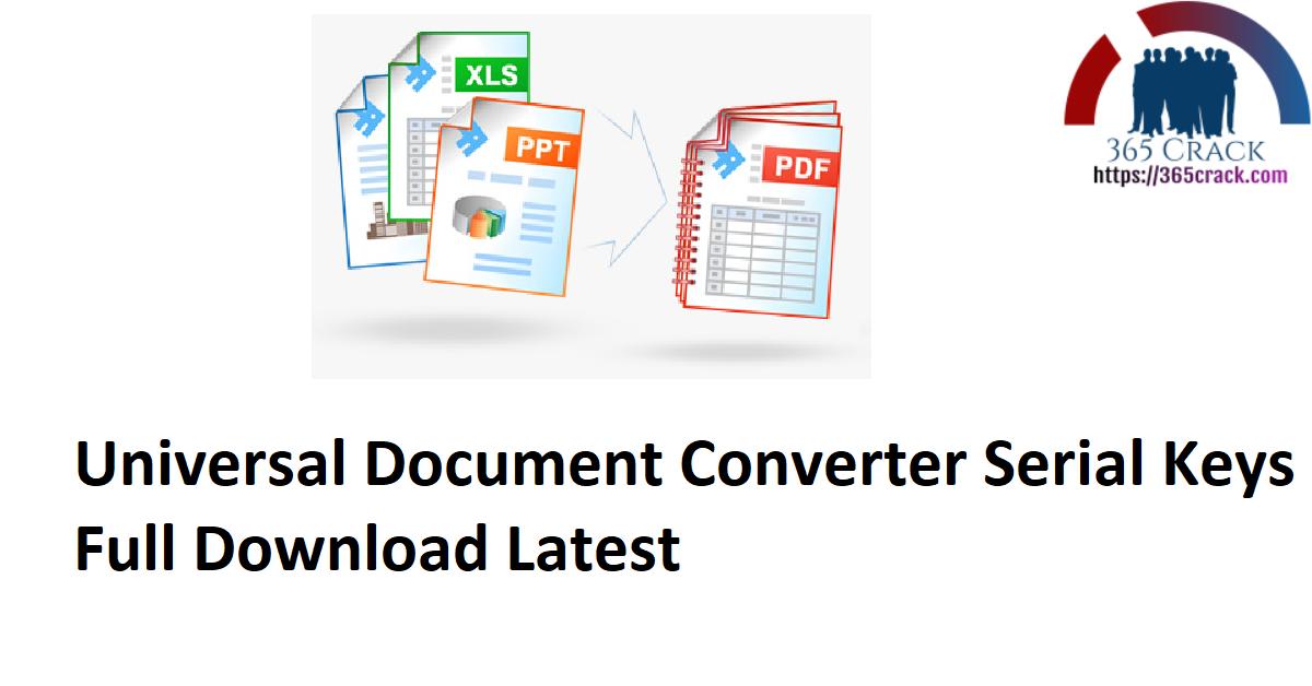 Universal Document Converter Serial Keys Full Download Latest