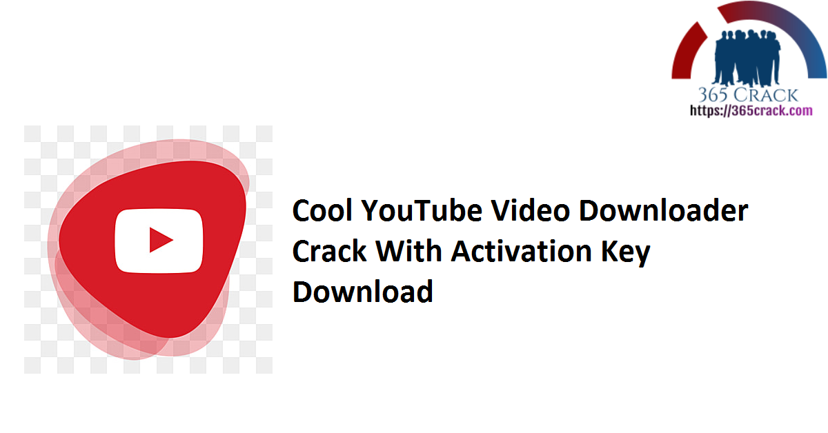 Cool YouTube Video Downloader Crack With Activation Key Download