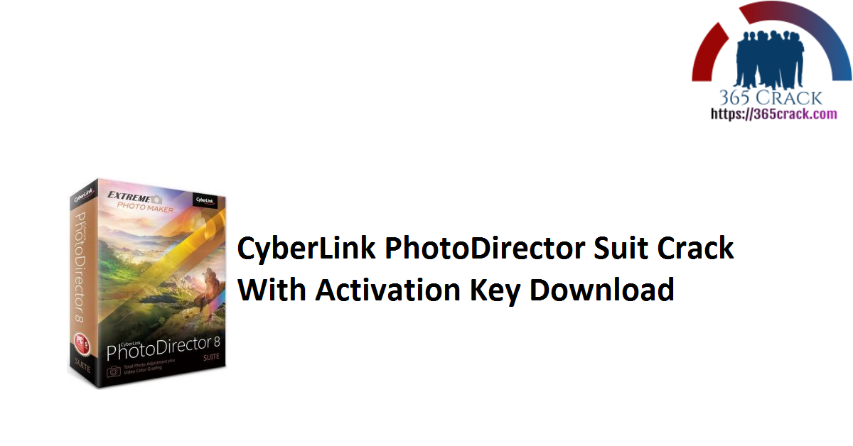 CyberLink PhotoDirector Suit Crack With Activation Key Download