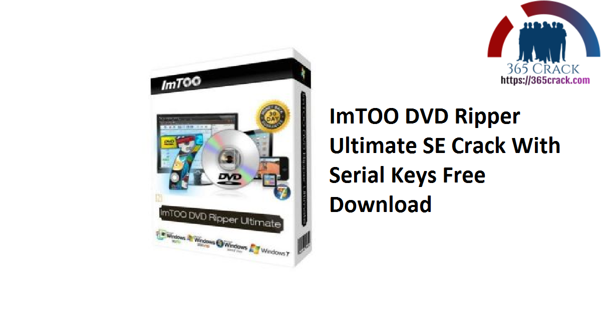 ImTOO DVD Ripper Ultimate SE Crack With Serial Keys Free Download