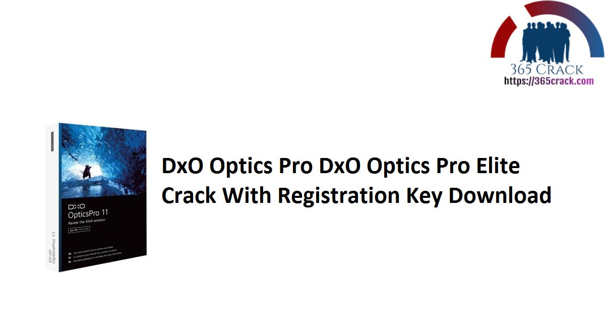DxO Optics Pro DxO Optics Pro Elite Crack With Registration Key Download