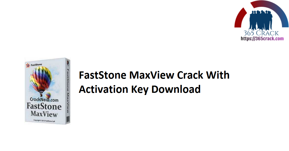 FastStone MaxView Crack With Activation Key Download