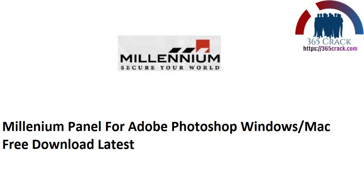 Millenium Panel For Adobe Photoshop Windows Mac Free Download Latest