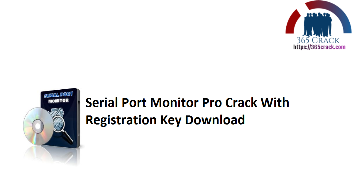 Serial Port Monitor Pro Crack With Registration Key Download