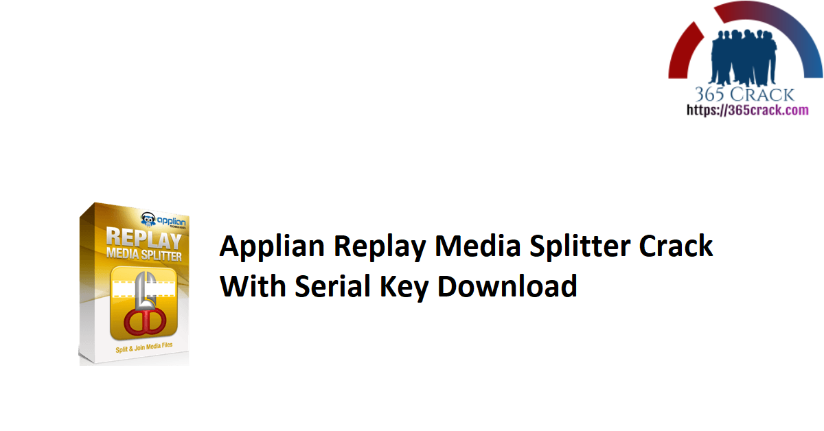 Applian Replay Media Splitter Crack With Serial Key Download