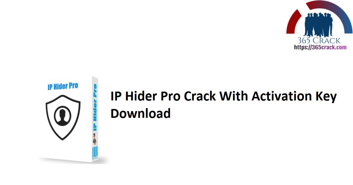 IP Hider Pro Crack With Activation Key Download