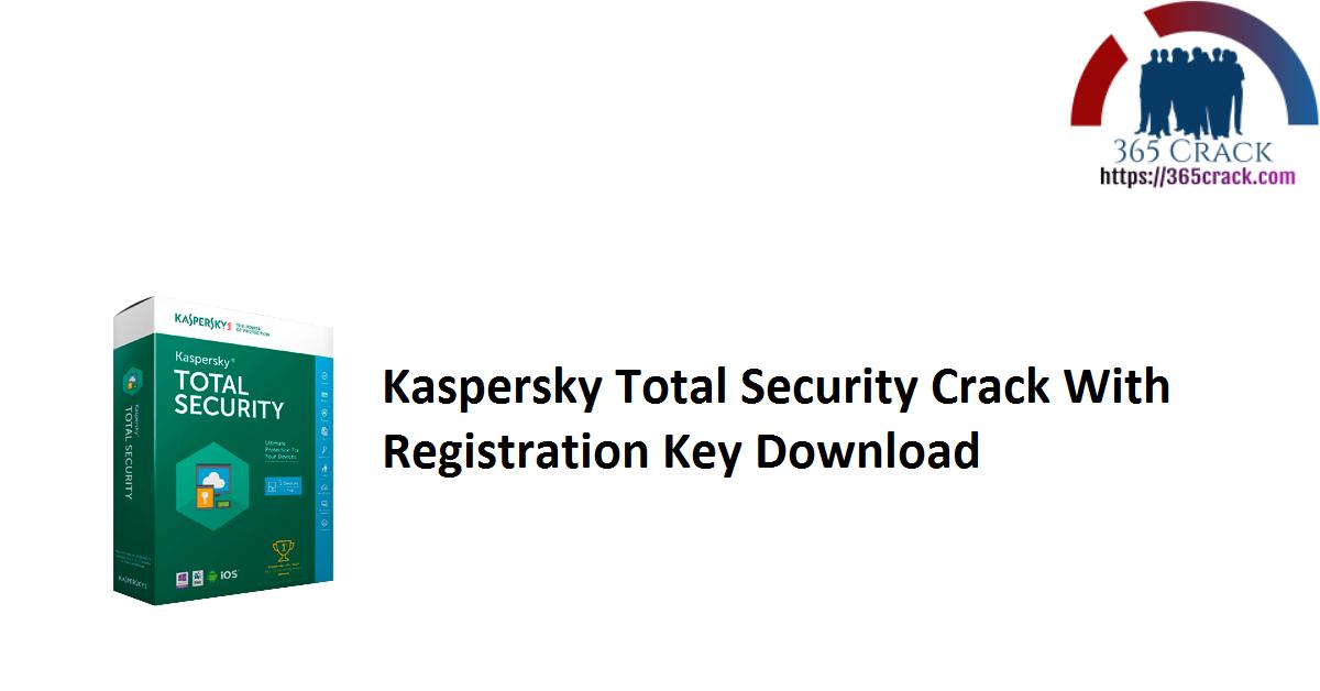 Kaspersky Total Security Crack With Registration Key Download