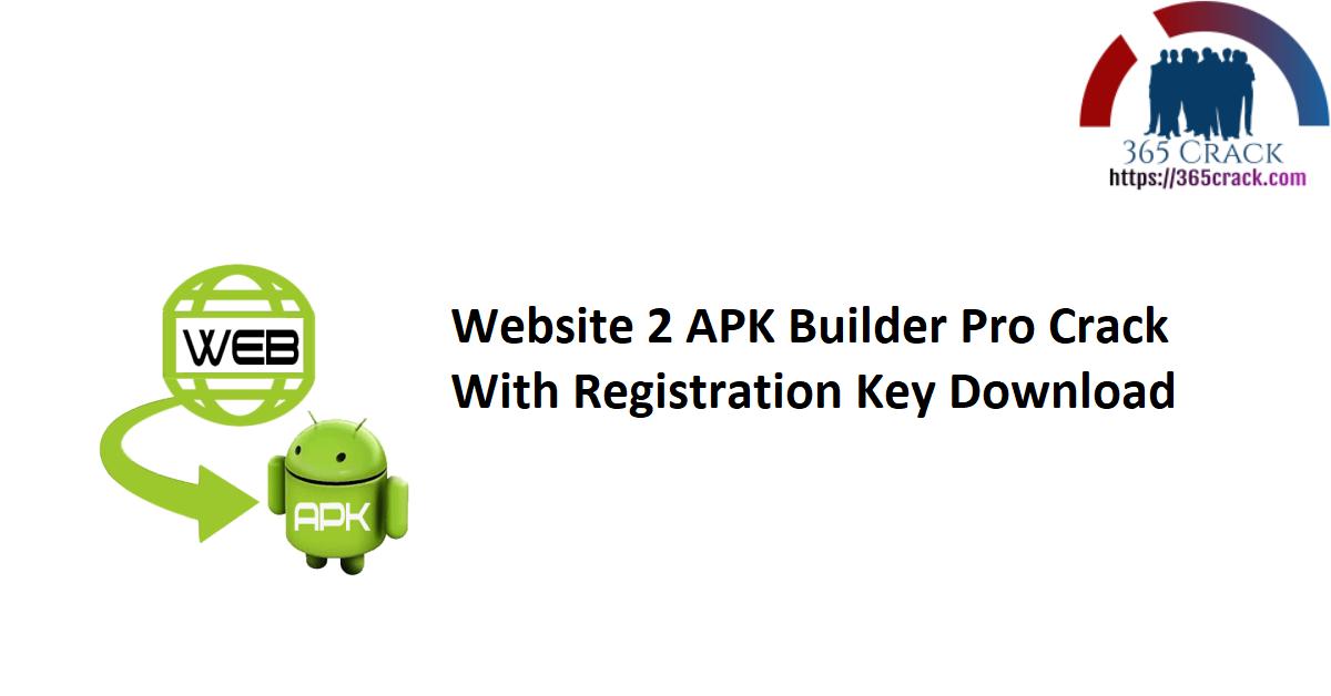 Website 2 APK Builder Pro Crack With Registration Key Download