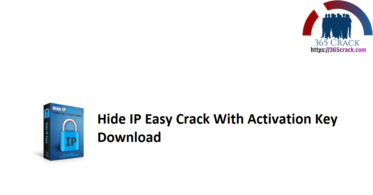 Hide IP Easy 5.5.7.8 Crack With Activation Key 2021