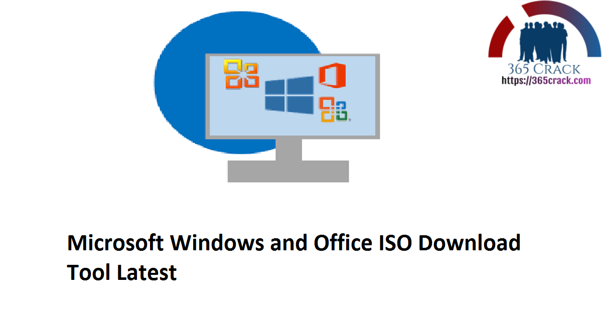 Microsoft Windows and Office ISO Download Tool Latest