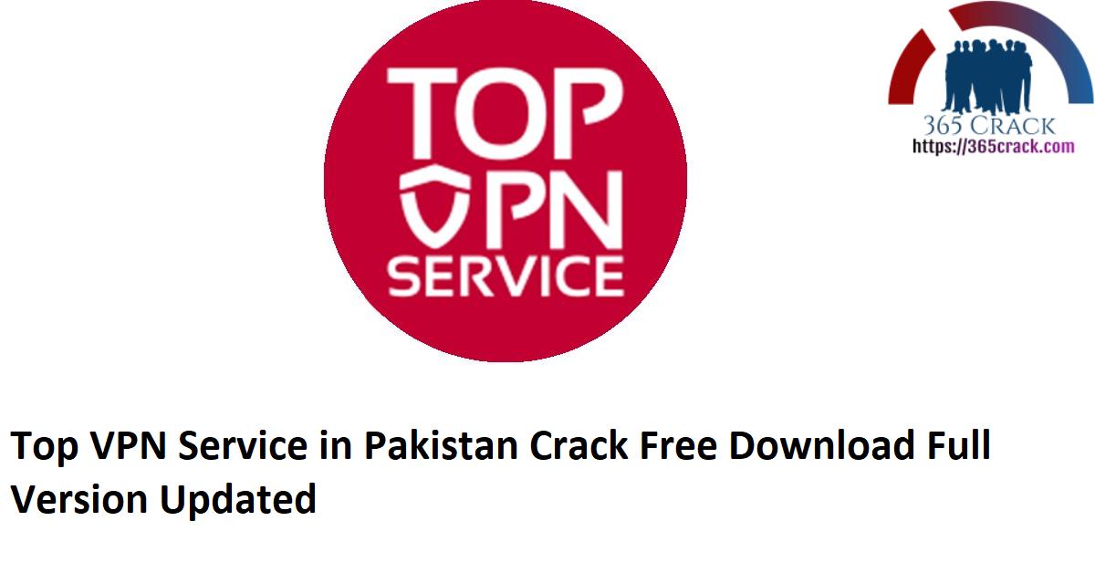 Top VPN Service in Pakistan Download {2021}