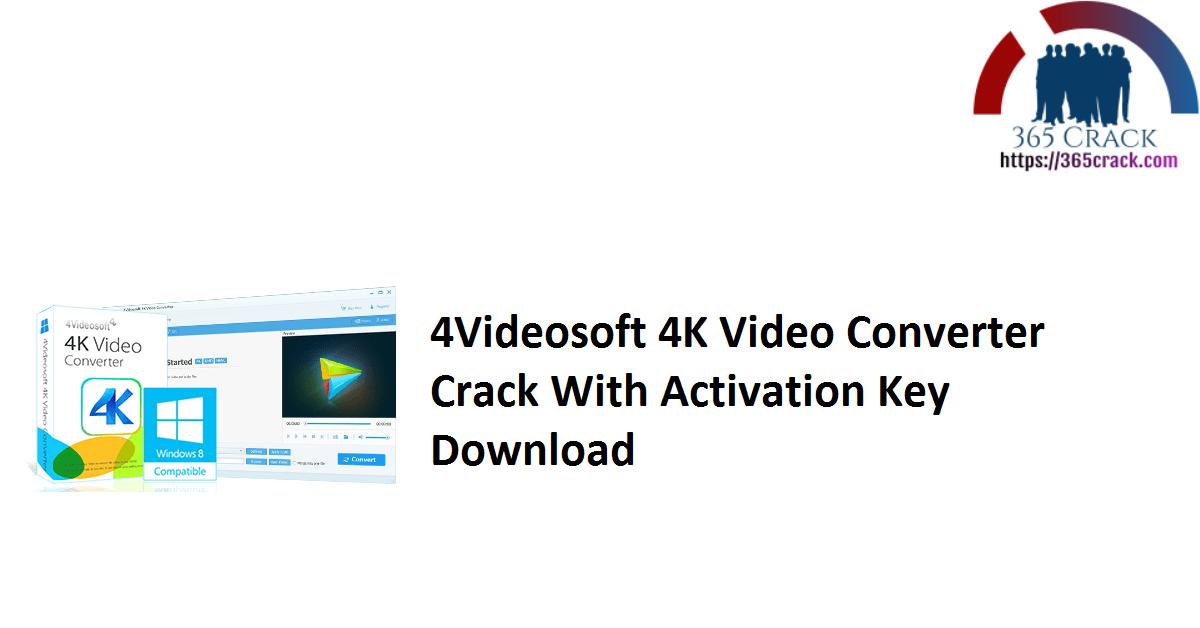 4Videosoft 4K Video Converter Crack With Activation Key Download