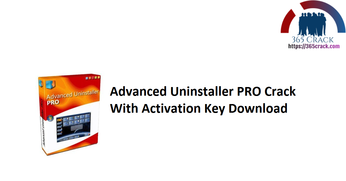 Advanced Uninstaller PRO Crack With Activation Key Download