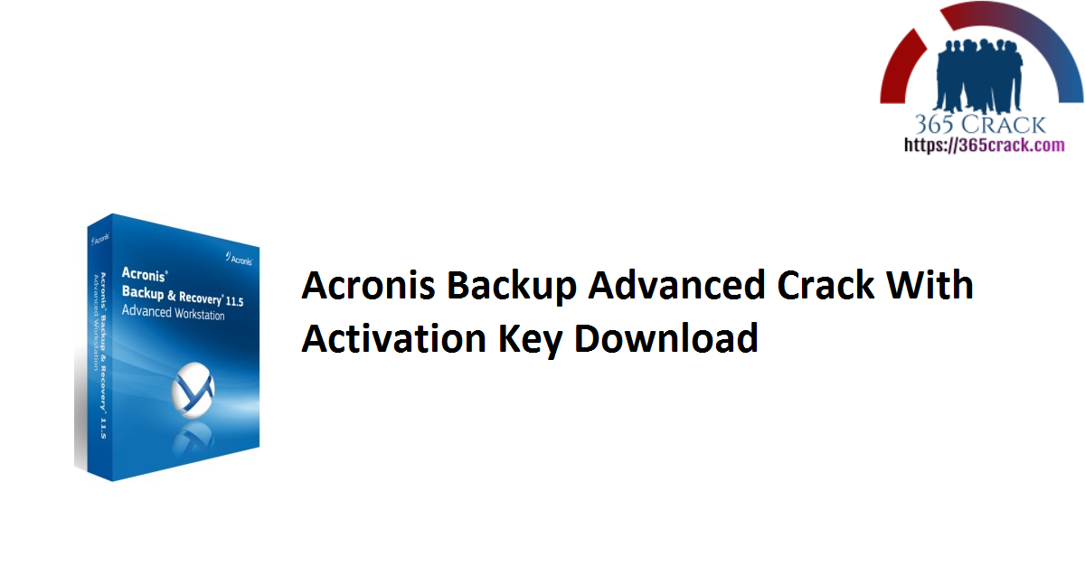 Acronis Backup Advanced Crack With Activation Key Download