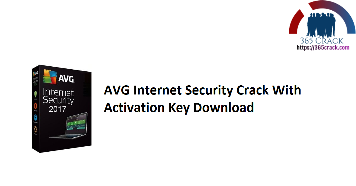 AVG Internet Security Crack With Activation Key Download