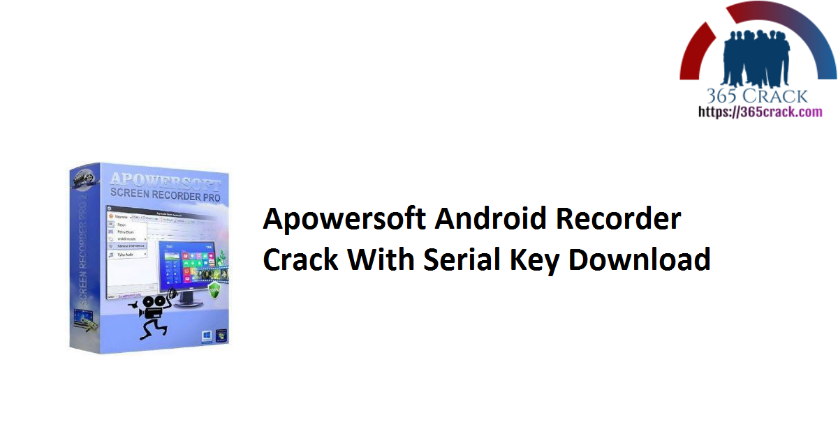 Apowersoft Android Recorder Crack With Serial Key Download