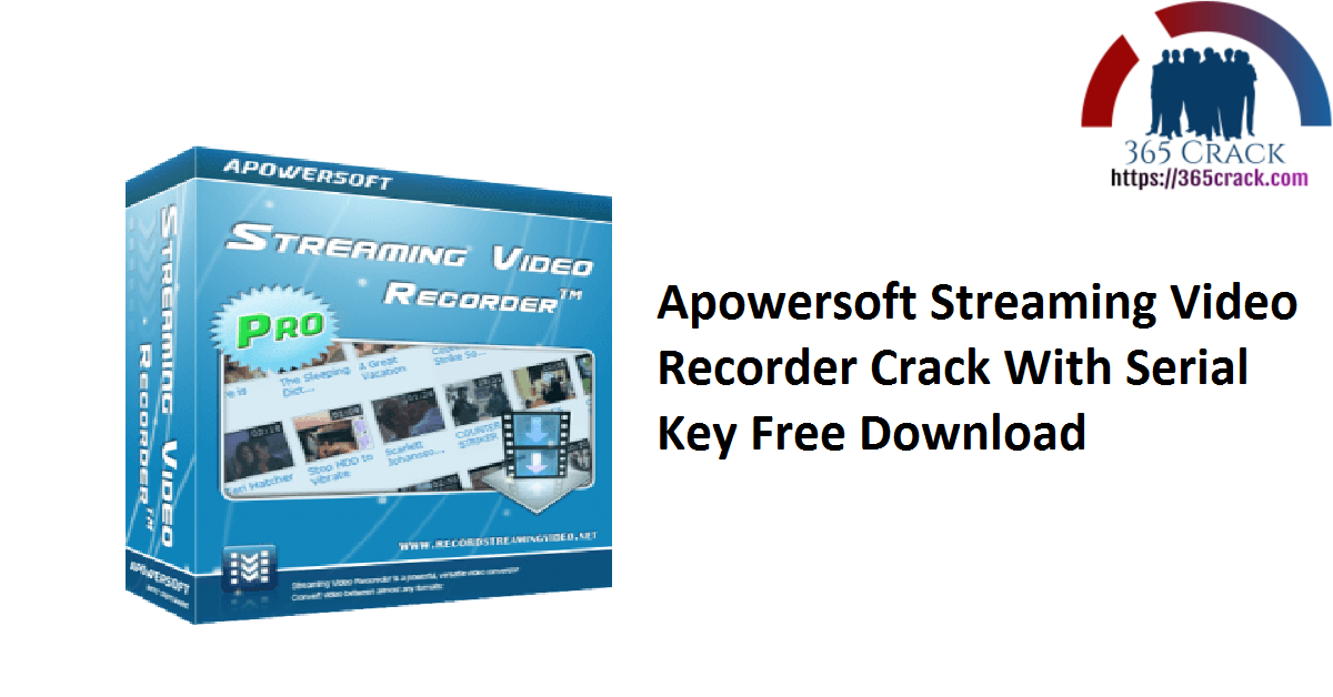 Apowersoft Streaming Video Recorder Crack With Serial Key Free Download