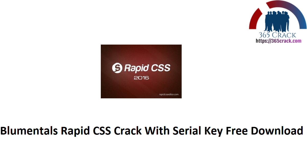 Blumentals Rapid CSS Crack With Serial Key Free Download