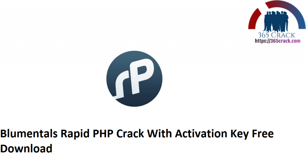 Blumentals Rapid PHP Crack With Activation Key Free Download