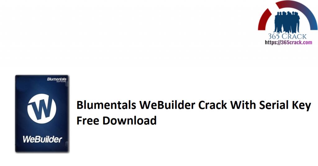 Blumentals WeBuilder Crack With Serial Key Free Download