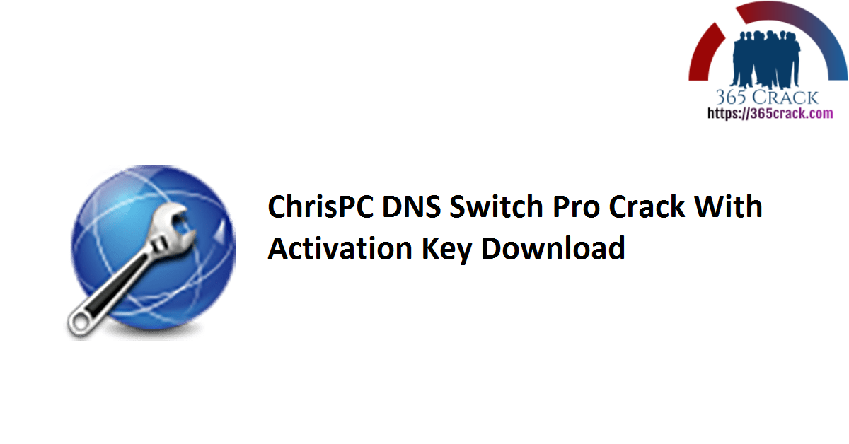 ChrisPC DNS Switch Pro Crack With Activation Key Download