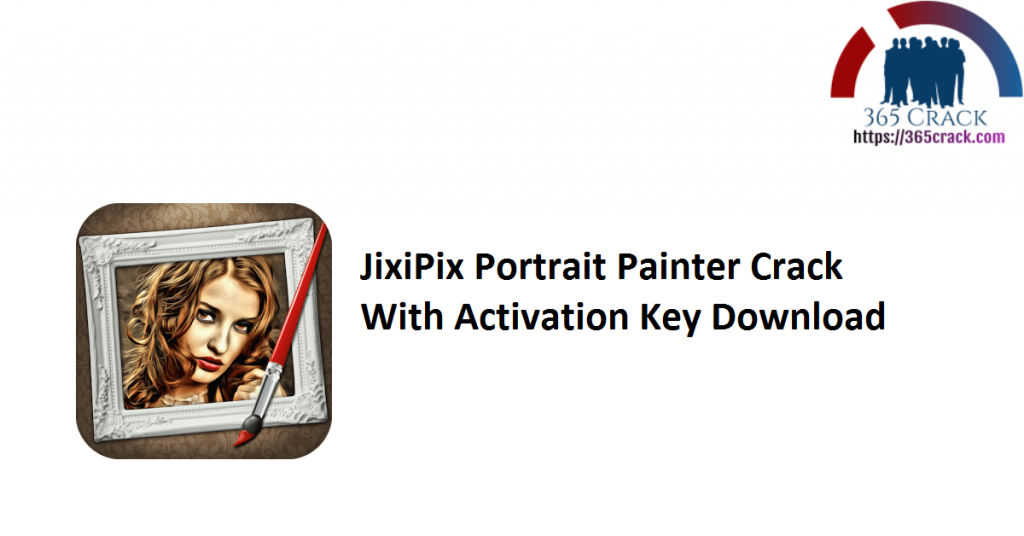 JixiPix Portrait Painter Crack With Activation Key Download