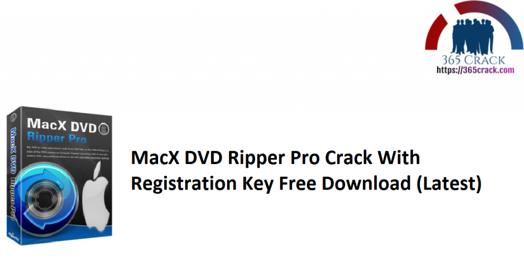 MacX DVD Ripper Pro Crack With Registration Key Free Download (Latest)