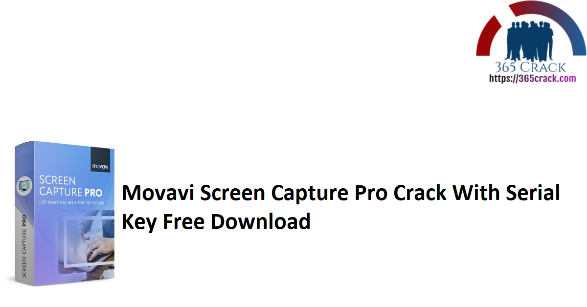 Movavi Screen Capture Pro Crack With Serial Key Free Download