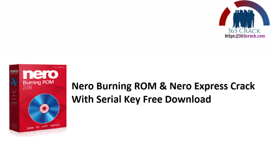 Nero Burning ROM & Nero Express Crack With Serial Key Free Download