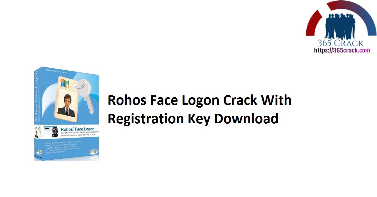 Rohos Face Logon Crack With Registration Key Download