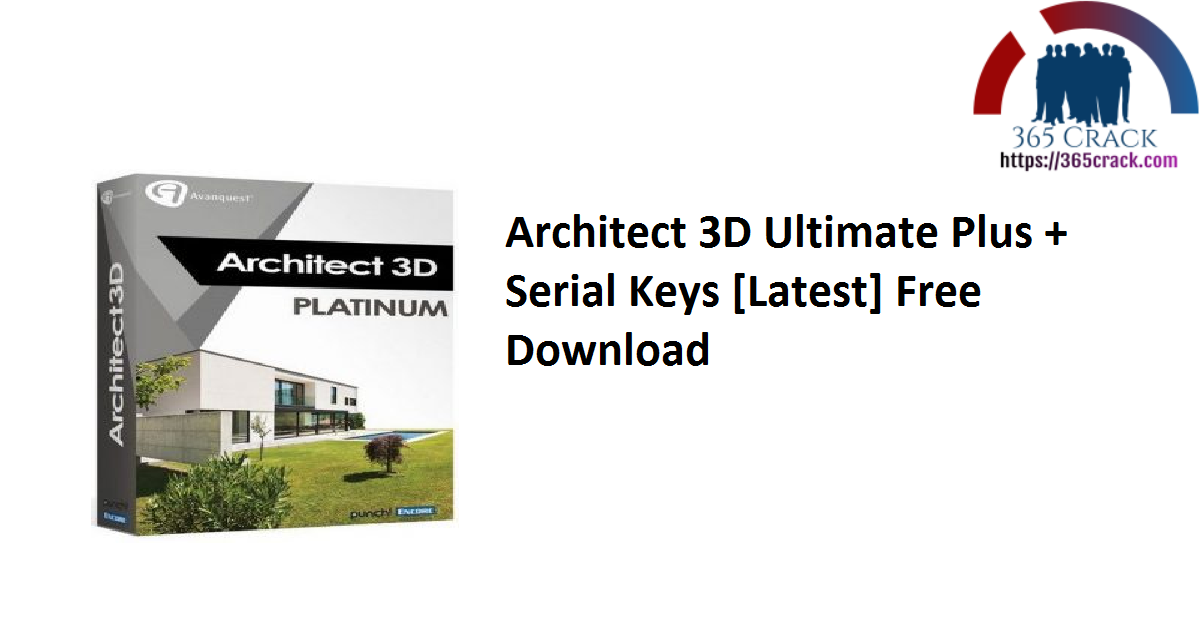 Architect 3D Ultimate Plus + Serial Keys [Latest] Free Download